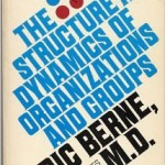 E. Berne, The structure and dynamics of organizations and groups